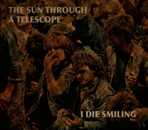 The Sun Through a Telescope: I Die Smiling