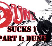 Frank Herbert's Dune Sucks: Part I – Dune
