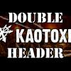 Double Header: Kaotoxin