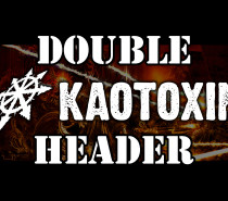 Double Header: Kaotoxin