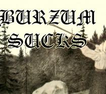 Burzum SUCKS – The Yoko Ono of Black Metal