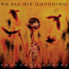 We All Die (Laughing) – Thoughtscanning