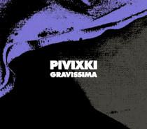 Pivixki – Gravissima