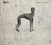 Igorrr / Ruby My Dear – Maigre