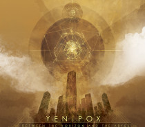 Yen Pox – Between the Horizon and the Abyss