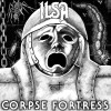 Ilsa – Corpse Fortress (Antifa But Not Nazi Metal)