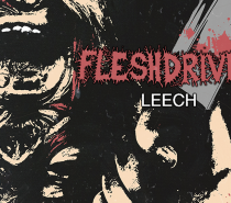 Fleshdriver – Leech (Almost Tiresome Death Metal)