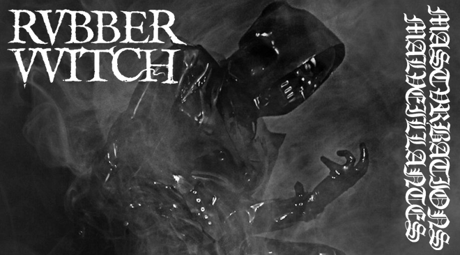 Rvbber VVitch – Mastvrbations Malveillantes MMXVII (Violations of the Pee-Pee Region Industrial Black Metal)