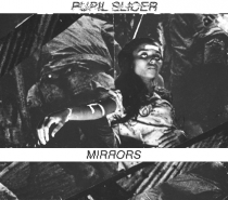 Pupil Slicer – Mirrors (Powerviolence Mathcore and Grind with a Purpose)