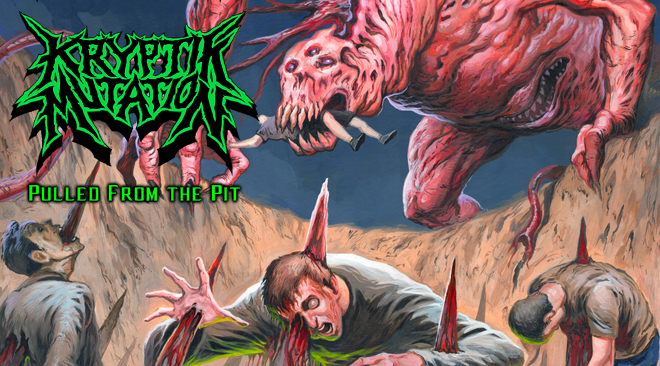 Kryptik Mutation – Pulle from the Pit (Clearly Brutal Death Metal)